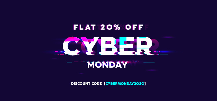 Enjoy 20% Massive Cyber Monday Discount till November 30, 2020