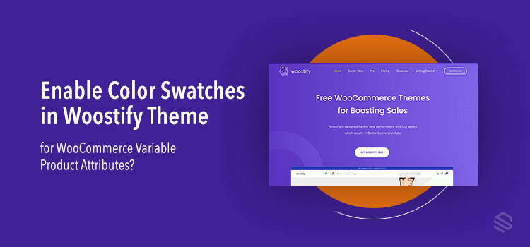 How To Enable Color Swatches in Woostify Theme for WooCommerce Variable Product Attributes?