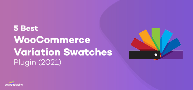 Top 10 Best WooCommerce Variation Swatches Plugins (2021)